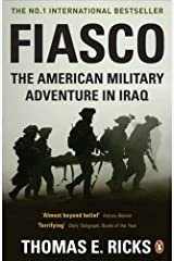 Fiasco: The American Military Adventure in Iraq by Ricks, Thomas E. (2007) Paperback