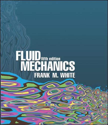 Fluid Mechanics, 5th Edition (McGraw-Hill Series in Mechanical Engineering)