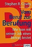 Vom Beruf zur Berufung: Wie Sie einen tollen Job und persönliche Erfüllung finden