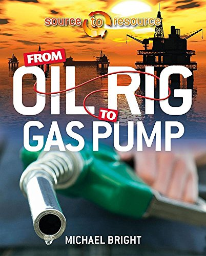From Oil Rig to Gas Pump (Source to Resource)