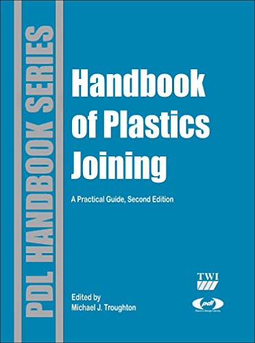 (Handbook of Plastics Joining: A Practical Guide (Plastics Design Library))