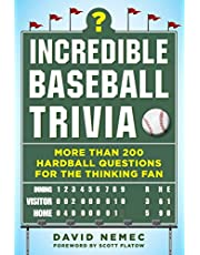 Incredible Baseball Trivia: More Than 200 Hardball Questions for the Thinking Fan