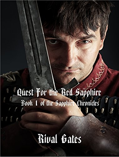 Quest for the Red Sapphire (Sapphire Chronicles Book 1) by [Gates, Rival]