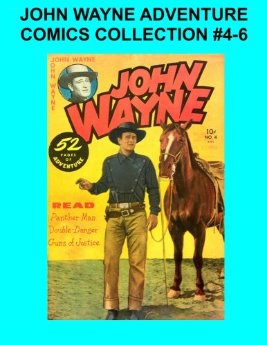 John Wayne Adventure Comics Collection #4-6 PDF