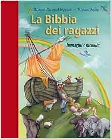 La Bibbia dei ragazzi. Immagini e racconto: 9788821554629: Amazon.com
