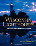 Wisconsin Lighthouses, Ken Wardius and Barb Wardius, 0870206095
