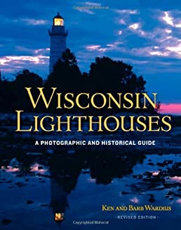 amazon com wisconsin lighthouses a photographic and historical rh amazon com Wisconsin Travel Brochure And Guides Wisconsin Dells