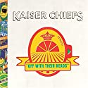 Kaiser Chiefs - Off With Their Heads [Audio CD]<br>