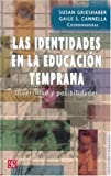 img - for Las identidades en la educaci n temprana. Diversidad y posibilidades (Educacion y Pedagogia) (Spanish Edition) book / textbook / text book