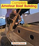 img - for Complete Amateur Boat Building by Michael Verney (1998-10-01) book / textbook / text book