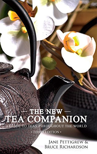 The New Tea Companion: A Guide to Teas Throughout the World by Jane Pettigrew, Bruce Richardson