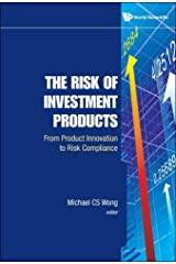 Risk of Investment Products, The: From Product Innovation to Risk Compliance Hardcover