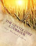 The Gentle Chef Cookbook: Vegan Cuisine for the Ethical Gourmet