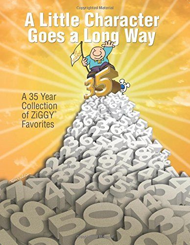 Download A Little Character Goes a Long Way: A 35-Year Collection of Ziggy Favorites pdf