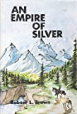 img - for An Empire of Silver: A History of the San Juan Silver Rush book / textbook / text book