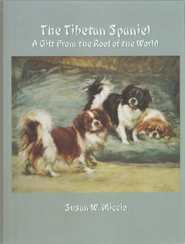 The Tibetan Spaniel: A Gift from the Roof of the World