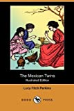 The Mexican Twins, Lucy Fitch Perkins, 1409985555