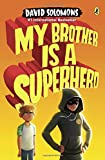 The award-winning #1 international bestseller that's perfect for fans of The Last Kids on Earth and Diary of a Wimpy Kid. Luke Parker was just your average comic book fan until his boring, teacher's pet, helps-old-ladies-across-the-street bro...