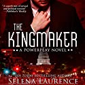 The Kingmaker Audiobook by Selena Laurence Narrated by Rock Engle