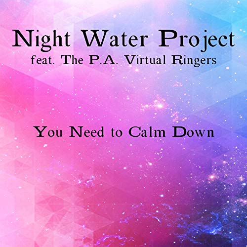 Down Ringer - You Need to Calm Down (feat. The P.A. Virtual Ringers)