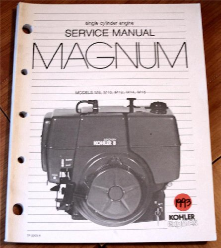 Single M16 (Kohler Engines Service Manual MAGNUM single cylinder engine Models M8, M10, M12. M14, M16)
