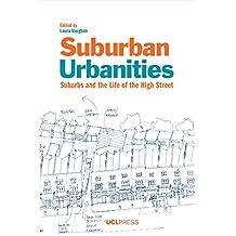 Suburban Urbanities: Suburbs and the Life of the High Street