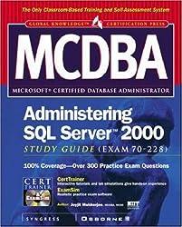 MCDBA Administering SQL Server 2000 Study Guide (Exam 70-228) (Certification Press)