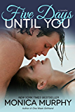 Five Days Until You (One Week Girlfriend Quartet Book 5)