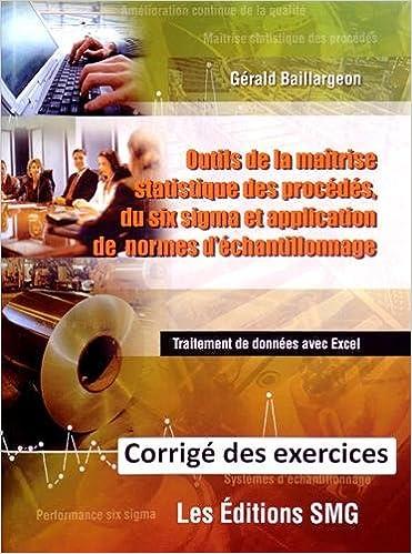 Livres gratuits en ligne Outils de la maîtrise statistique des procédés, du six sigma et application de normes d'échantillonnage : Corrigé des exercices pdf ebook