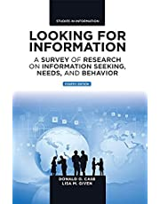 Looking for Information: A Survey of Research on Information Seeking, Needs, and Behavior (Studies in Information)
