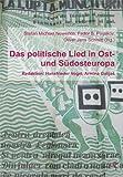 Das politische Lied in Ost- und Südosteuropa