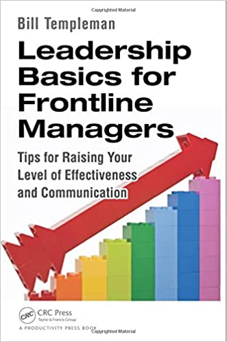 Leadership Basics For Frontline Managers: Tips For Raising Your Level Of  Effectiveness And Communication: Bill Templeman: 9781482219951: Amazon.com:  Books