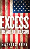 img - for Excess: The Art of Treason book / textbook / text book