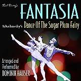 Fantasia - Dance Of The Sugar Plum Fairy (Tchaikovsky) [Clean]