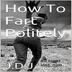 How to Fart Politely