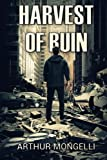 Harvest Of Ruin: A Zombie Novel