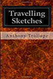 Travelling Sketches, Anthony Trollope, 1497340306