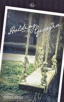 Holding on to Georgia by [Giardina, Courtney]