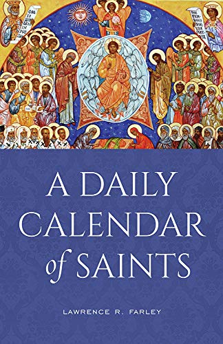 A Daily Calendar of Saints: A Synaxarion for Today's North American Church