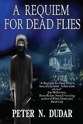 A Requiem for Dead Flies: A Supernatural Ghost Thriller