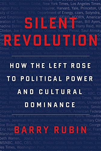Silent Revolution: How the Left Rose to Political Power and Cultural Dominance ebook