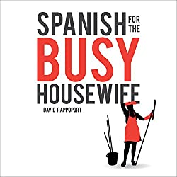 Spanish for the Busy Housewife
