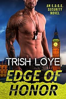 Edge of Honor (Edge Security Series Book 6) by [Loye, Trish]