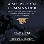 American Commander: Serving a Country Worth Fighting for and Training the Brave Soldiers Who Lead the Way | Ryan Zinke