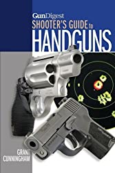 Gun Digest Shooter's Guide to Handguns by Grant Cunningham (2012-12-27)