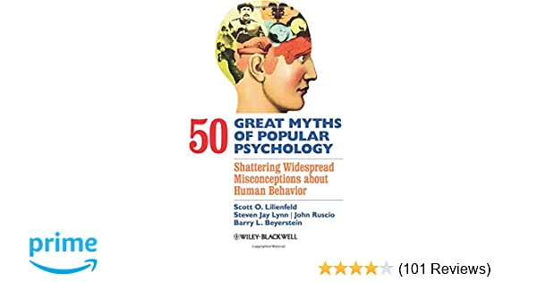 Amazon 50 great myths of popular psychology shattering amazon 50 great myths of popular psychology shattering widespread misconceptions about human behavior 8601200486643 scott o lilienfeld steven jay fandeluxe Images