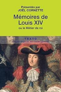 Mémoires de Louis XIV, suivis de Manière de visiter les jardins de Versailles par Louis XIV