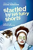 Startled by His Furry Shorts, Louise Rennison, 060600226X