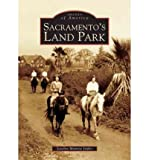 img - for [ [ [ Sacramento's Land Park[ SACRAMENTO'S LAND PARK ] By Munroe Isidro, Jocelyn ( Author )May-01-2005 Paperback book / textbook / text book