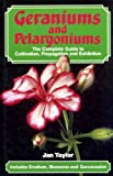 Geraniums and Pelargoniums: The Complete Guide to Cultivation, Propagation and Exhibition